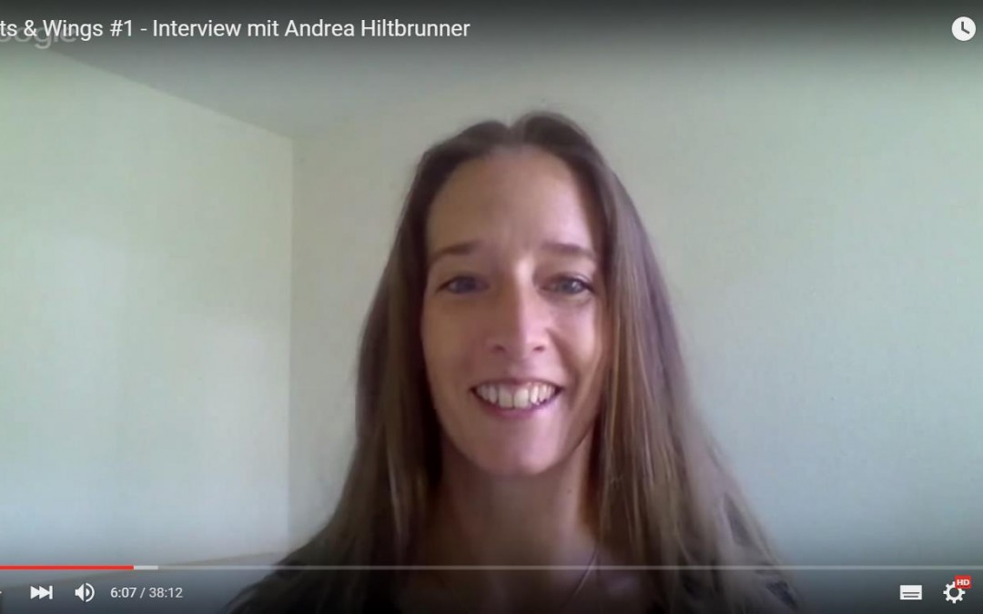 Roots & Wings #1: Interview mit Andrea Hiltbrunner