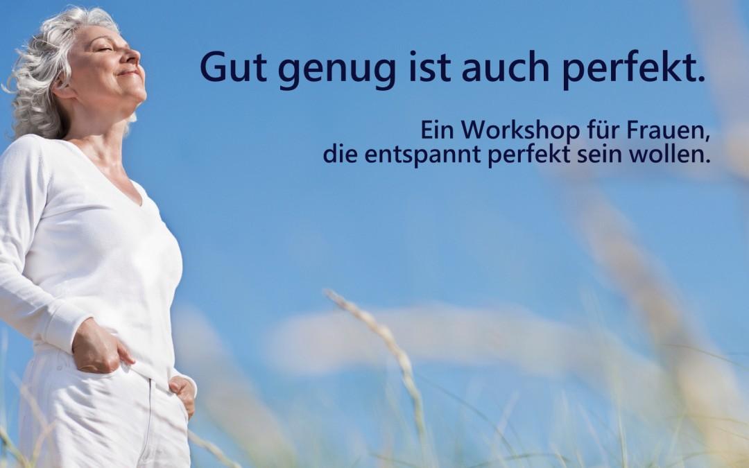 """Workshop """"Gut genug ist auch perfekt."""""""